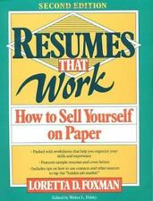 Resumes That Work : How to Sell Yourself on Paper by Loretta D. Foxman (1992,...