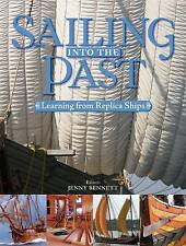 Sailing into the Past: Replica Ships and Seamanship by Pen & Sword Books Ltd (Hardback, 2009)