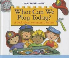 What Can We Play Today?: A Book about Community Helpers (Magic Castle-ExLibrary