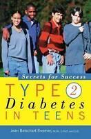 NEW Type 2 Diabetes in Teens: Secrets for Success by Jean Betschart-Roemer