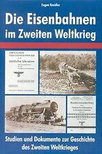 Die Eisenbahnen im Zweiten Weltkrieg von Eugen Krei... | Buch | Zustand sehr gut