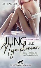 Erotik Roman Jung und Nymphoman Loverboy Sugardaddy Erotische Geschichten Buch