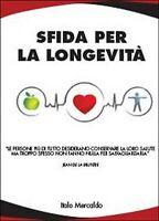 Sfida per la longevità  di Italo Mercaldo,  2014,  Youcanprint