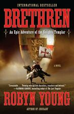 Brethren: An Epic Adventure of the Knights Templar by Robyn Young