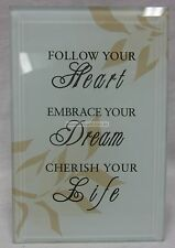 Gorgeous Free Standing Glass Plaque With a Sentimental Verse Follow Your Heart