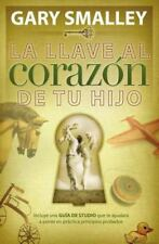 La Llave Al Corazón de Tu Hijo by Gary Smalley (1992, Paperback)
