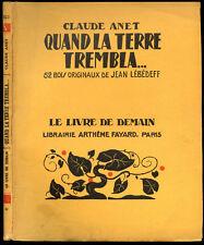 Claude Anet : QUAND LA TERRE TREMBLA - Bois de Jean Lébédeff. Le Livre de Demain