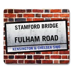 STAMFORD BRIDGE FULHAM ROAD London Road Sign MOUSEMAT chelsea football mouse mat