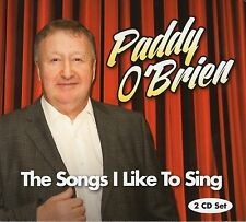 Paddy O'Brien - The Songs I Like to Sing 2CD NEW 2016