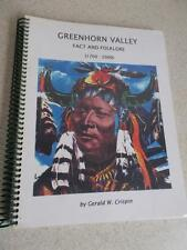 GREENHORN VALLEY fact and folklore 1700-2000 by Gerald Crispin SIGNED COPY Colo.
