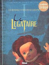 BD GLENAT / EO / LE LEGATAIRE / TOME 1 - LE RENDEZ VOUS DE GLASGOW--GIROUD/MEYER