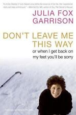 Don't Leave Me This Way: Or When I Get Back on My Feet You'll Be Sorry, Julia Fo