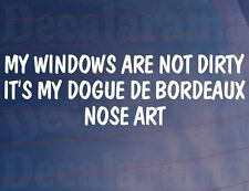 Año de Modelo Ventanas NO SON Dirty it's Año de Modelo Dogo De Burdeos NOSE ART