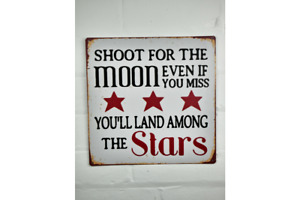 SHOOT FOR THE MOON EVEN IF YOU MISS VINTAGE RUSTIC STYLE METAL SIGN UK SELLER
