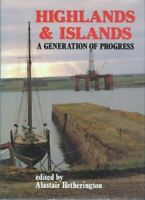 A. Hetherington, Highlands and Islands: A Generation of Progress, Very Good, Har
