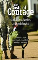 Costs of Courage : Combat Stress, Warriors, and Family Survival, Paperback by...