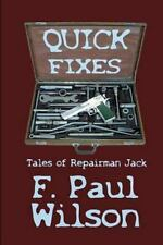 Quick Fixes : Tales of Repairman Jack by F. Wilson (2011, Trade Paperback)