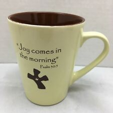 """Joy Comes In The Morning Coffee Mug Religious Ceramic Cup Psalm 30:5 4 1/4"""" Tall"""