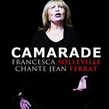 FRANCESCA SOLLEVILLE - CHANTE JEAN FERRAT : CAMARADE (CD NEUF)