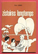 """Rare - Les """"zistoires longtemps"""" (en créole) du Frère DIDIER - Ile de La REUNION"""