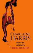 Dead Ever After: A True Blood Novel (Sookie Stackhouse 13),Charlaine Harris