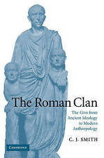 The Roman Clan: The Gens from Ancient Ideology to Modern Anthropology (The W. B.
