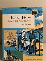 Betsy Ross By Ann Weil (The Childhood of famous Americans) Hardcover DJ RARE