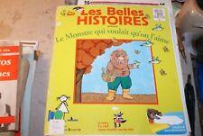 Magazine : Les Belles Histoires n°455 le monstre qui voulait qu on l aime