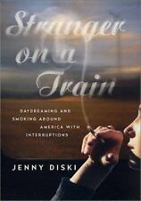 Stranger on a Train: Daydreaming and Smoking Around America with-ExLibrary