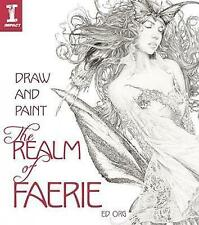 Draw & Paint the Realm of Faerie by Org, Ed