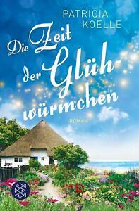 Die Zeit der Glühwürmchen von Patricia Koelle (Taschenbuch) UNGELESEN