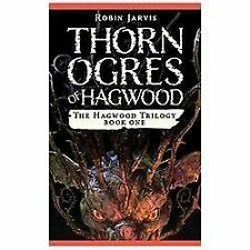 Thorn Ogres of Hagwood by Robin Jarvis (2013, Paperback)
