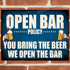 OPEN BAR POLICY Metal Signs Funny Plaque Pub Vintage Retro Man Cave Tin Sign UK