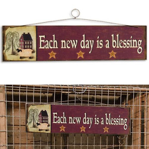 """Primitive Country Farmhouse sign """"EACH NEW DAY IS A BLESSING"""" Inspirational 16"""""""