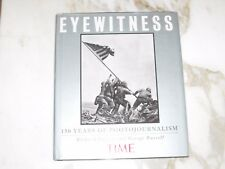 Time Eyewitness : 150 Years of Photojournalism by Time-Life Books Editors (1999,