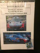 DECALS 1/43 HYUNDAI NG I20 WRC NEUVILLE RALLYE ESPAGNE CATALOGNE 2016 RALLY