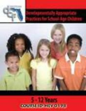 DEVELOPMENTALLY APPROPRIATE PRACTICES FOR SCHOOL-AGE CHILDREN (5-12 YEARS)