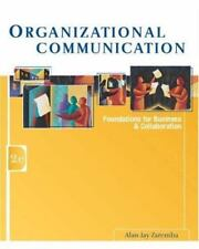 Organizational Communication: Foundations for Business and Collaboration with I