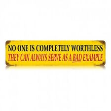 No Body is Completely Worthless Tin Metal Sign Funny Humor Garage