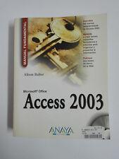 ACCESS 2003 Manuel Fondamentaux Alison Balter Edition Espagnol avec CD-ROM Anaya