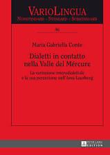 Dialetti in Contatto Nella Valle del Mercure: La Variazione Microdialettale E...
