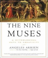 The Nine Muses : A Mythological Path to Creativity by Angeles Arrien Book