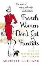 Français Women Don't Get Facelifts: Vieillissement AVEC ATTITUDE par Guiliano,