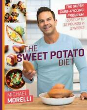 The Sweet Potato Diet: The Super Carb-Cycling Program to Lose Up to 12 Pounds in
