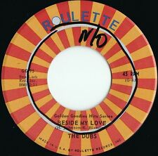 Dubs US Reissue 45 Beside my love EX R&B Doowop Roulette