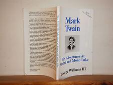 Mark Twain, His Adventures at Aurora and Mono Lake by George Williams PB 1992