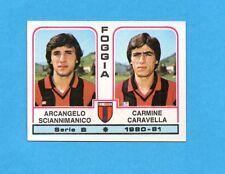 PANINI CALCIATORI 1980/81 - Figurina n.370- SCIANNIMANICO+CARAVELLA- FOGGIA -NEW