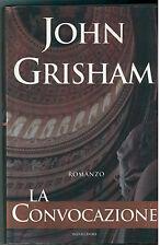 GRISHAM JOHN LA CONVOCAZIONE MONDADORI 2002 I° EDIZ. OMNIBUS