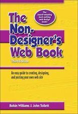 Non-Designer's: The Non-Designer's Web Book : An Easy Guide to Creating,...