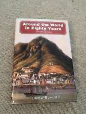 Edwin W Brown AROUND THE WORLD IN EIGHTY YEARS hardback SIGNED w/letter signed 1